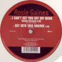 Rosie Gaines/I CAN'T GET YOU OFF... 12""