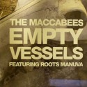 Maccabees/EMPTY VESSELS-ROOTS MANUVA 12""