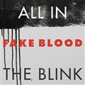"""Fake Blood/ALL IN THE BLINK 12"""""""