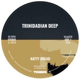 "Trinidadian Deep/NATTY DREAD 12"""