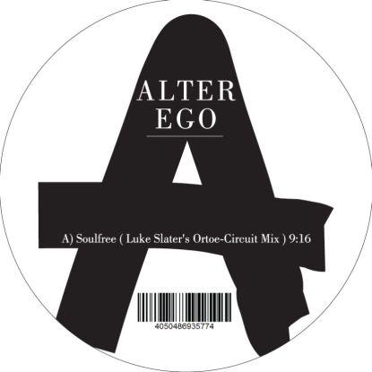 """Alter Ego/SOULFREE (LUKE SLATER RMX) 12"""""""