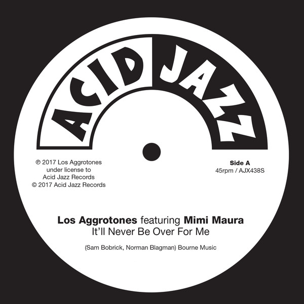 Los Aggrotones/IT'LL NEVER BE OVER 7""