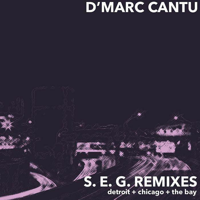 """D'Marc Cantu/S.E.G. REMIXES 12"""""""