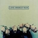 Love Amongst Ruin/LOVE AMONGST RUIN CD
