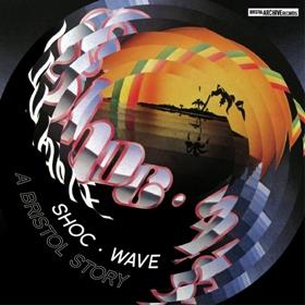 Various/SHOC WAVE - A BRISTOL STORY CD