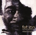 Fat Jon/AFTERTHOUGHT US VERSION CD
