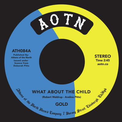 """Gold/WHAT ABOUT THE CHILD 7"""""""