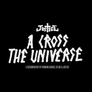 Justice/A CROSS THE UNIVERSE CD + DVD