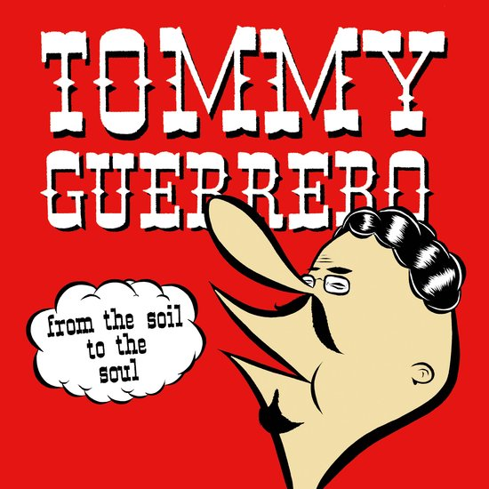 Tommy Guerrero/FROM THE SOIL TO THE...LP