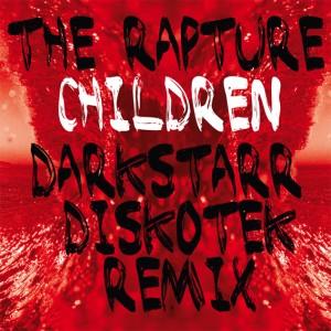 """Rapture/CHILDREN - DARKSTARR REMIXES 12"""""""