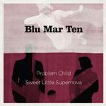 "Blu Mar Ten/PROBLEM CHILD 12"""