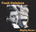 Frank Catalano/MIGHTY BURNER CD