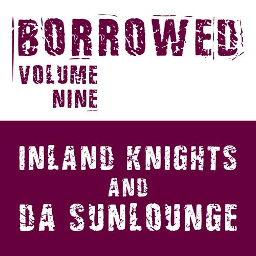 "Inland Knights/BORROWED VOL 9 10"""
