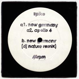 "Spike/NEW GERMANY + DJ NATURE REMIX 12"""