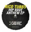 Rico Tubbs/HIP RAVE ANTHEM 12""