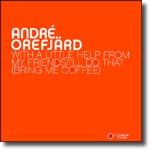 """Andre Orefjard/WITH A LITTLE HELP... 12"""""""