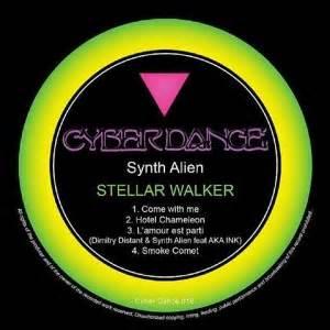 """Synth Alien/STELLAR WALKER 12"""""""