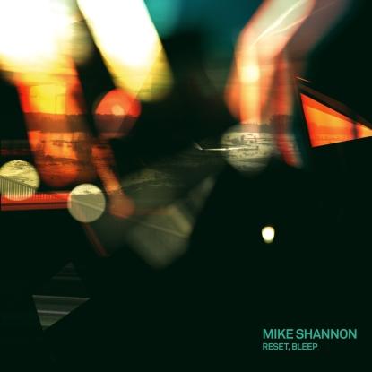 "Mike Shannon/RESET, BLEEP 12"""