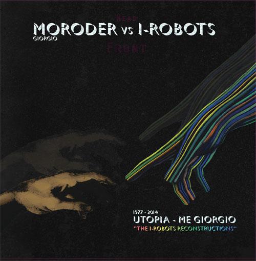 """Giorgio Moroder vs I-Robots/UTOPIA 12"""""""