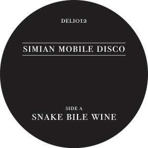 "Simian Mobile Disco/SNAKE BILE WINE 12"""