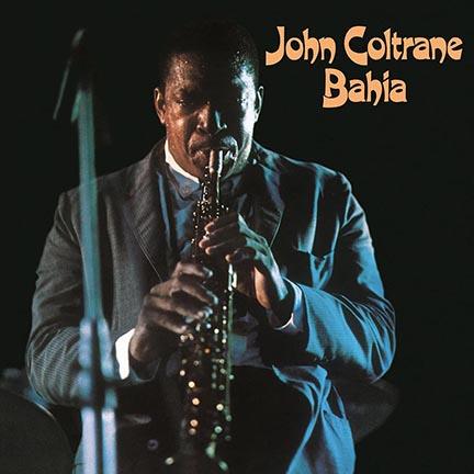 John Coltrane/BAHIA (180g) LP