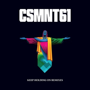 CSMNT61/KEEP HOLDING ON REMIXES 12""