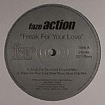"Faze Action/FREAK FOR YOUR LOVE  12"""