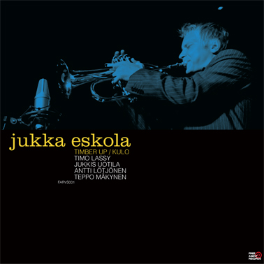 "Jukka Eskola/TIMBER UP & KULO 12"""