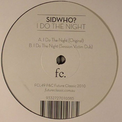 Sidwho?/I DO THE NIGHT 12""