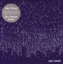 Mr. Chop/FOR PETE'S SAKE CD