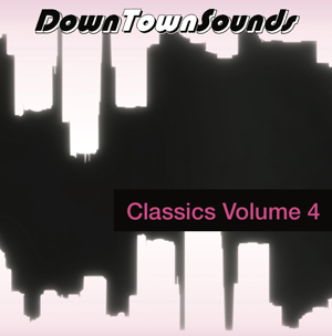 Downtown Sounds/CLASSICS VOLUME 4 12""
