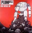 """Plump DJ's/BEAT MYSELF UP 12"""""""