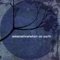 "Emanative/WHEN ON EARTH 7"""