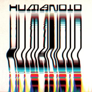 Humanoid/BUILT BY HUMANOID LP