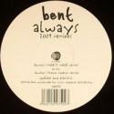 """Bent/ALWAYS 2009 REMIXES 12"""""""