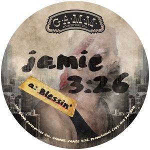 "Jamie 3:26/BLESSIN' 12"""