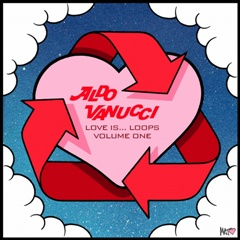 """Aldo Vanucci/LOVE IS LOOPS EP 12"""""""