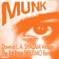 Munk/DOWN IN L.A.-SIRIUSMO REMIX 12""