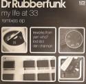 "Dr. Rubberfunk/MY LIFE AT 33 REMIXES 12"""