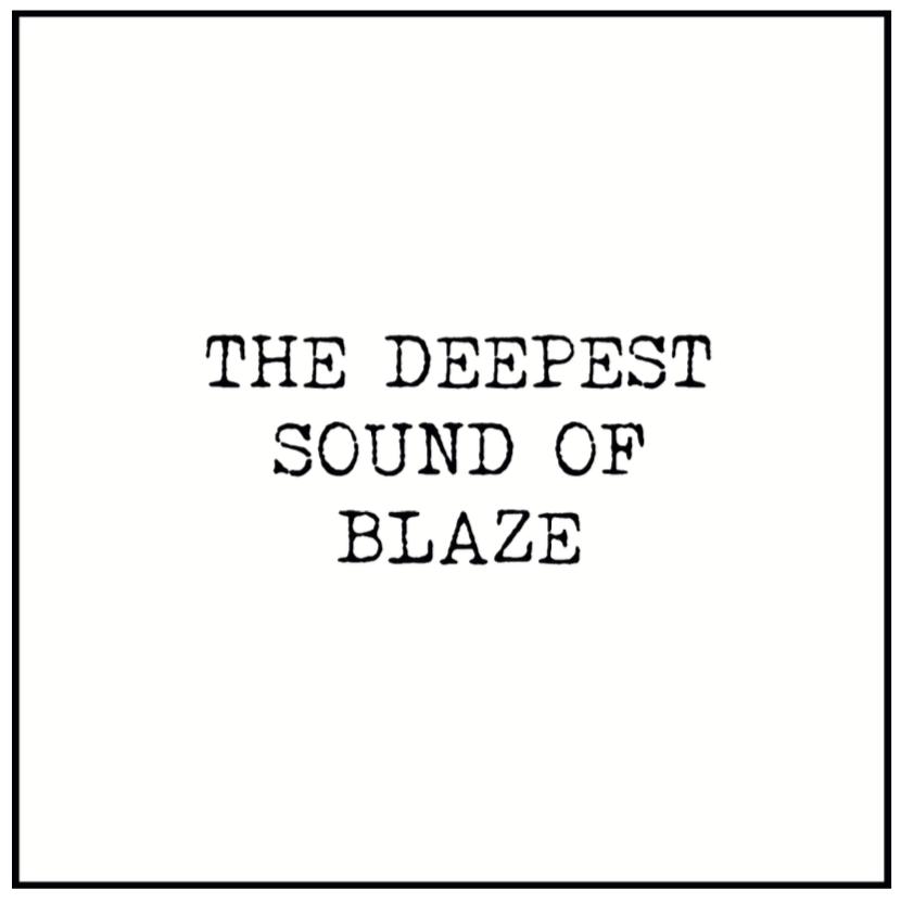 "Blaze/THE DEEPEST SOUND OF BLAZE D12"""