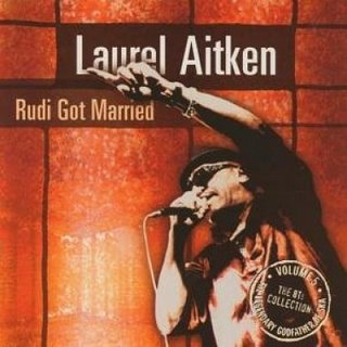 Laurel Aitken/RUDI GOT MARRIED  LP
