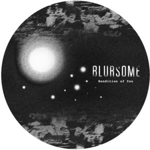 """Blursome/RENDITION OF YOU 12"""""""
