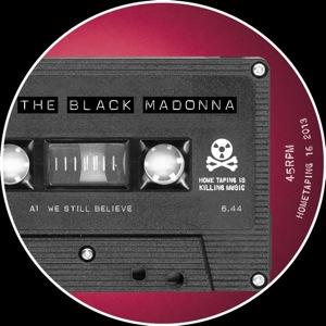 """Black Madonna/WE STILL BELIEVE 12"""""""