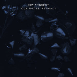 Guy Andrews/OUR SPACES: REWORKS 12""