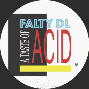 """Falty DL/A TASTE OF ACID 12"""""""