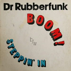 "Dr. Rubberfunk/BOOM! 7"""