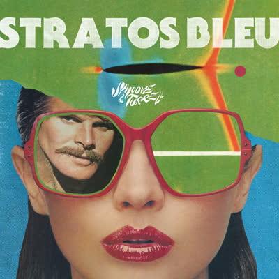 Smoove & Turrell/STRATOS BLEU LP