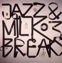 """Various/JAZZ & MILK BREAKS #3 EP 12"""""""