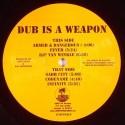 Dub Is A Weapon/ARMED & DANGEROUS LP
