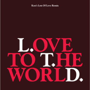 "L.T.D./LOVE TO THE WORLD (KON 7"" RMX) 7"""